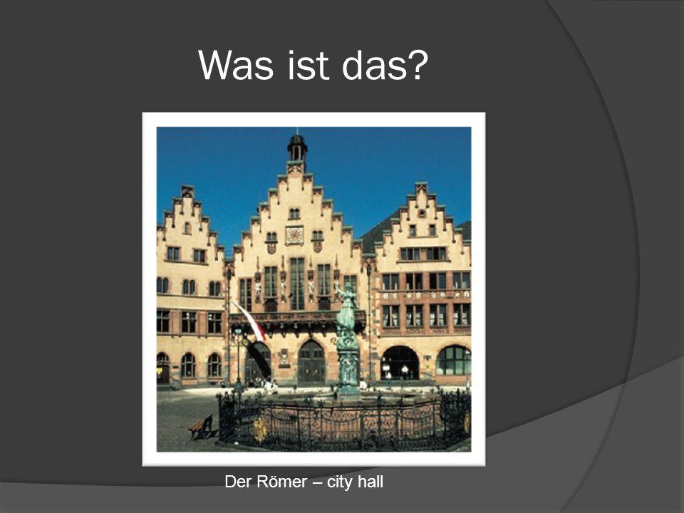 Was ist das Der Römer – city hall