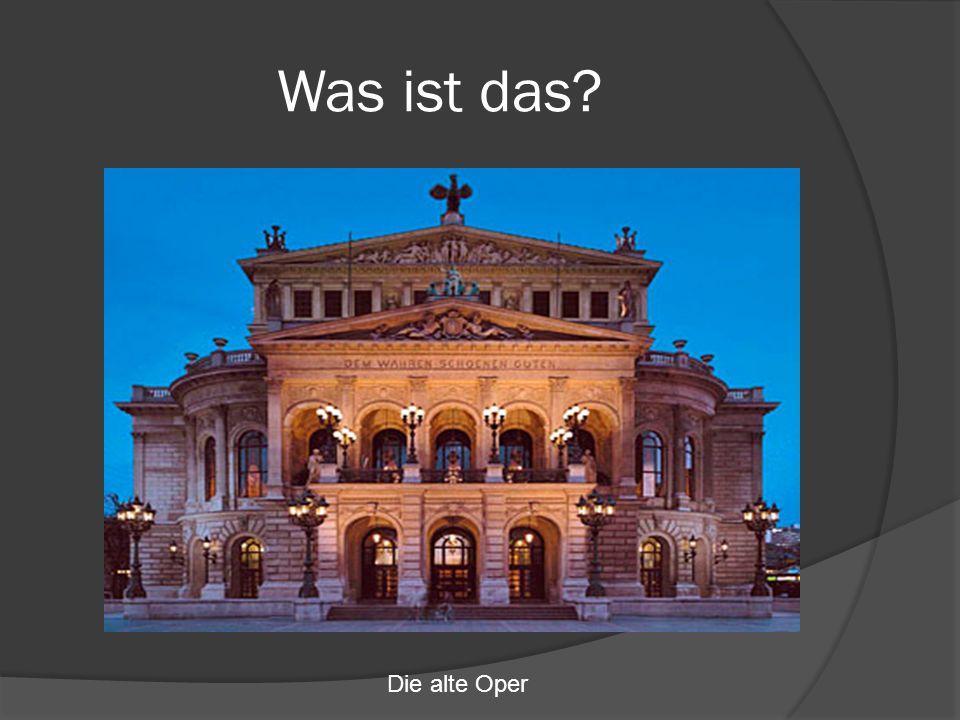 Was ist das Die alte Oper