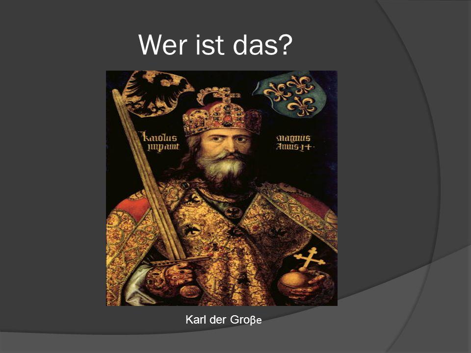 Wer ist das Karl der Groβe