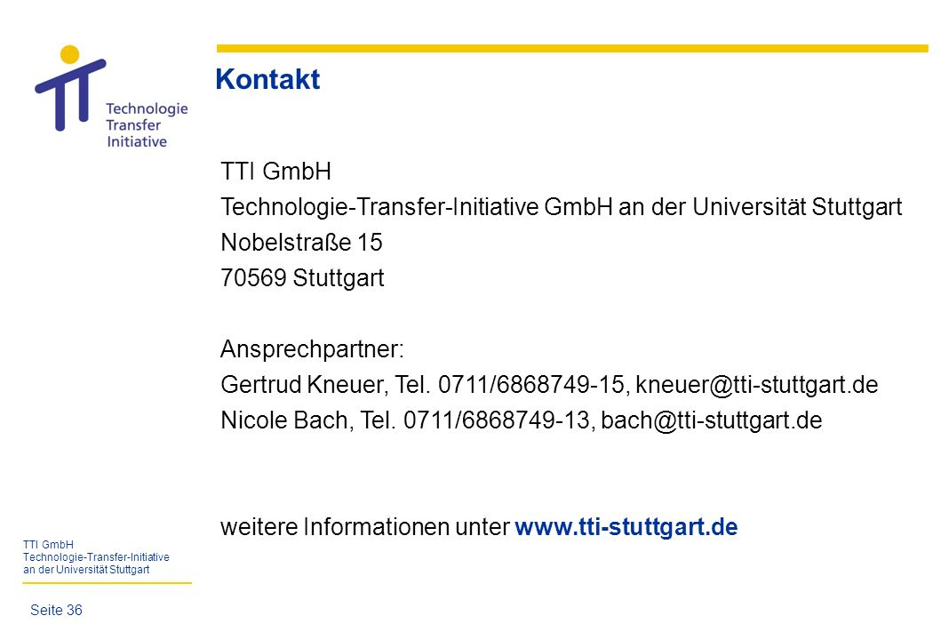 KontaktTTI GmbH. Technologie-Transfer-Initiative GmbH an der Universität Stuttgart. Nobelstraße 15.