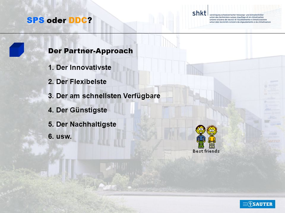 SPS oder DDC Der Partner-Approach 1. Der Innovativste