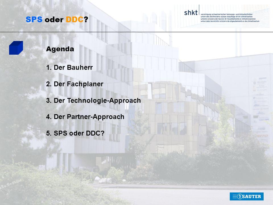 SPS oder DDC Agenda 1. Der Bauherr 2. Der Fachplaner