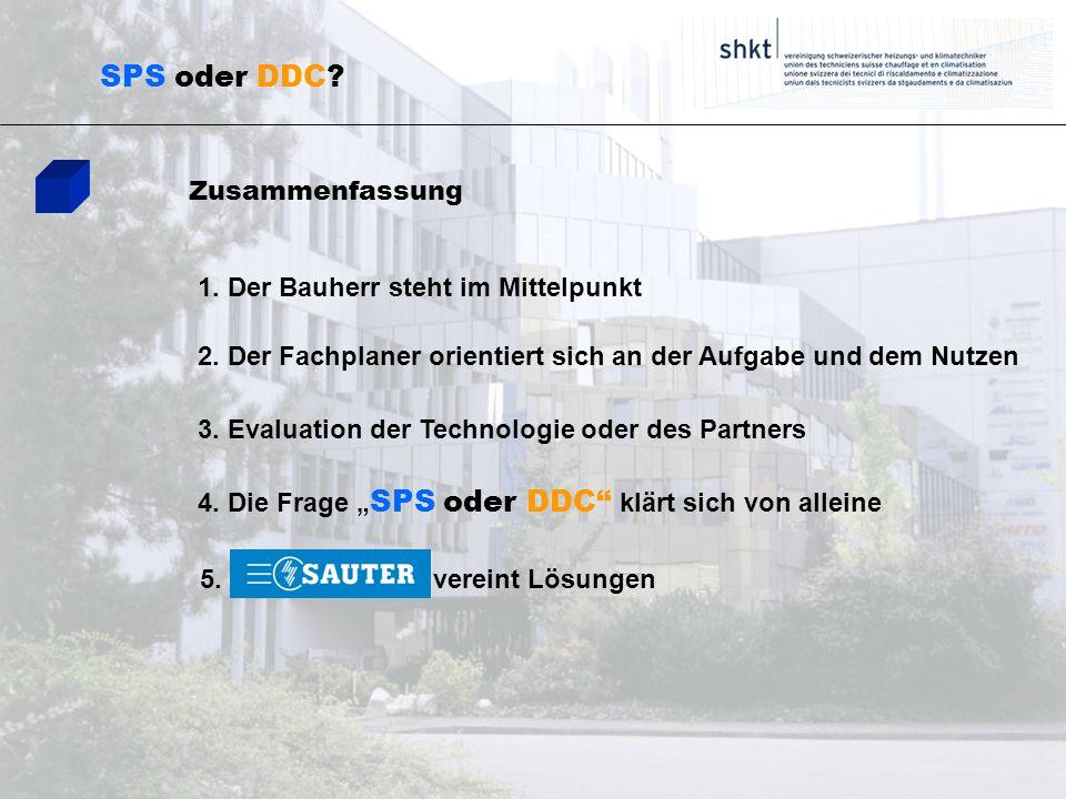 SPS oder DDC Zusammenfassung 1. Der Bauherr steht im Mittelpunkt