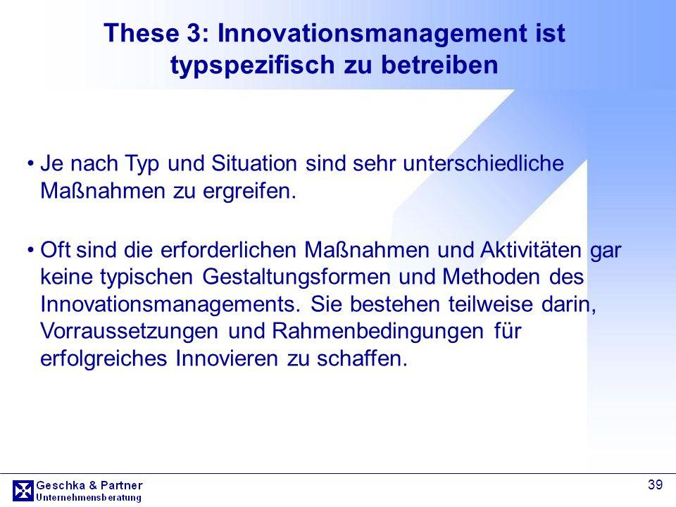 These 3: Innovationsmanagement ist typspezifisch zu betreiben