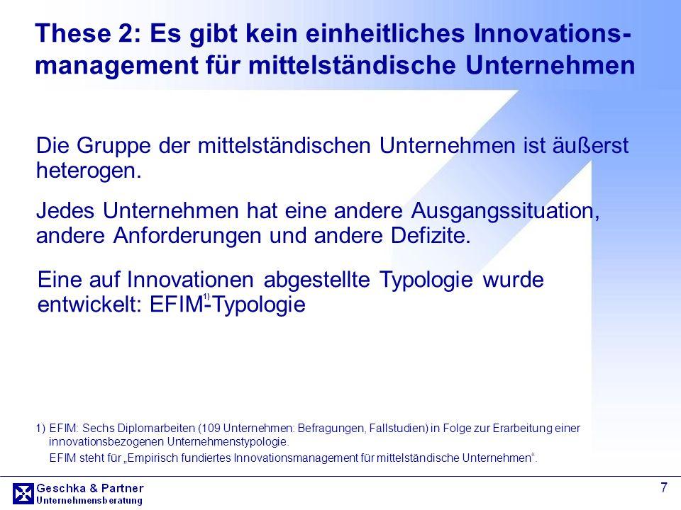 These 2: Es gibt kein einheitliches Innovations- management für mittelständische Unternehmen