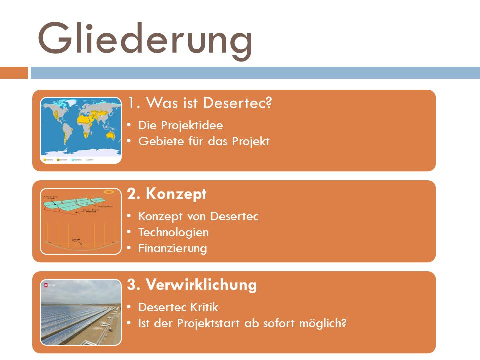 Gliederung 1. Was ist Desertec Die Projektidee