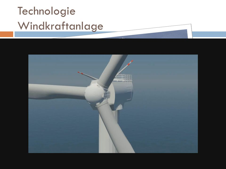 Technologie Windkraftanlage