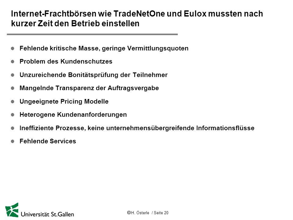 Internet-Frachtbörsen wie TradeNetOne und Eulox mussten nach kurzer Zeit den Betrieb einstellen