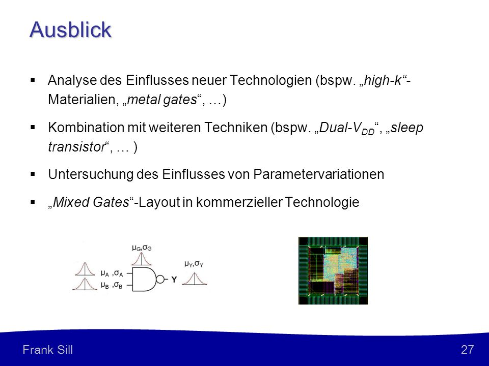 "Ausblick Analyse des Einflusses neuer Technologien (bspw. ""high-k -Materialien, ""metal gates , …)"