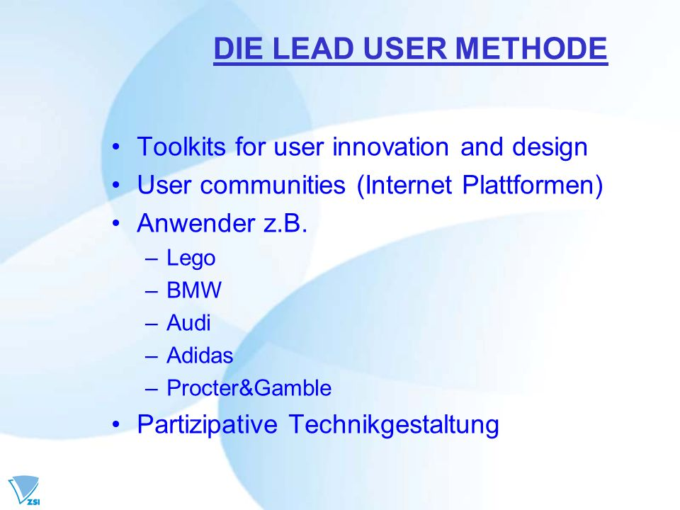 DIE LEAD USER METHODE Toolkits for user innovation and design
