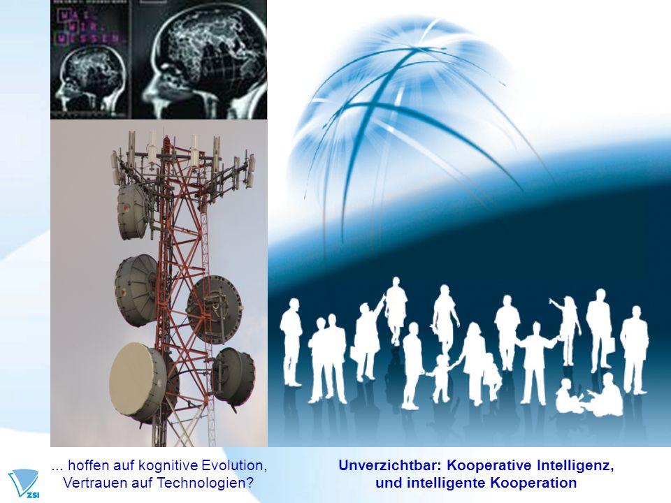 Unverzichtbar: Kooperative Intelligenz, und intelligente Kooperation