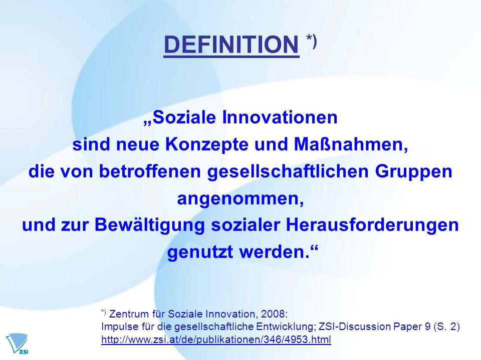 """DEFINITION *) """"Soziale Innovationen sind neue Konzepte und Maßnahmen,"""
