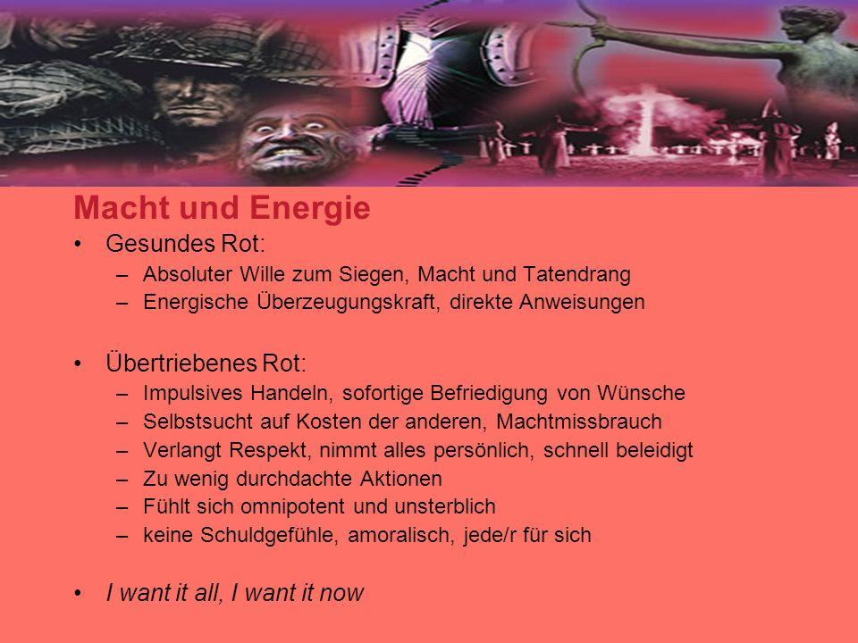 Macht und Energie Gesundes Rot: Übertriebenes Rot:
