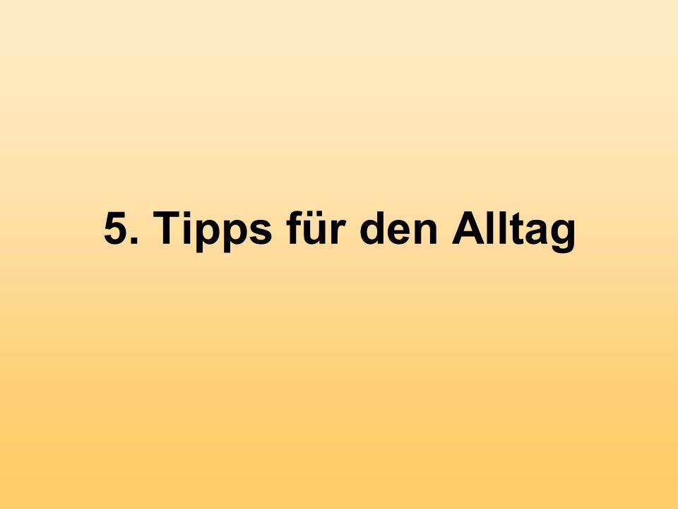 5. Tipps für den Alltag