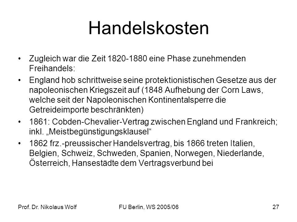 HandelskostenZugleich war die Zeit 1820-1880 eine Phase zunehmenden Freihandels: