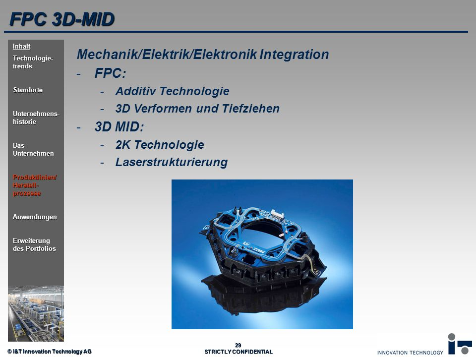 FPC 3D-MID Mechanik/Elektrik/Elektronik Integration FPC: 3D MID:
