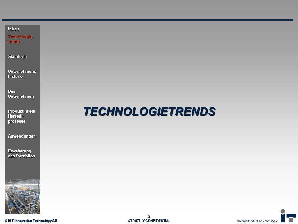 TECHNOLOGIETRENDS Inhalt Technologie-trends Standorte