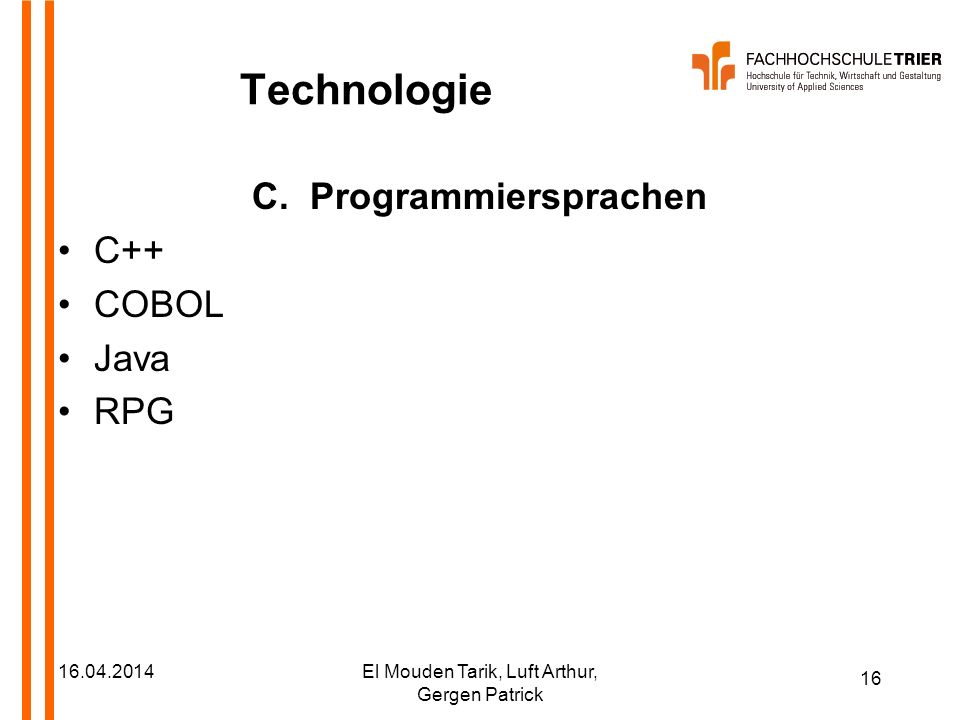 Technologie C. Programmiersprachen C++ COBOL Java RPG 28.03.2017
