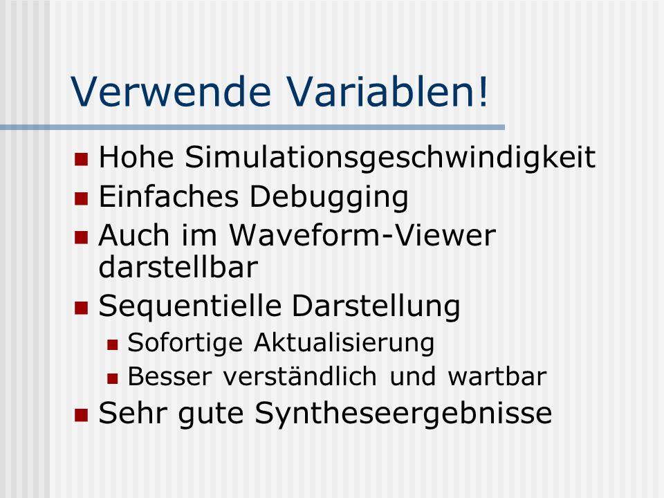 Verwende Variablen! Hohe Simulationsgeschwindigkeit