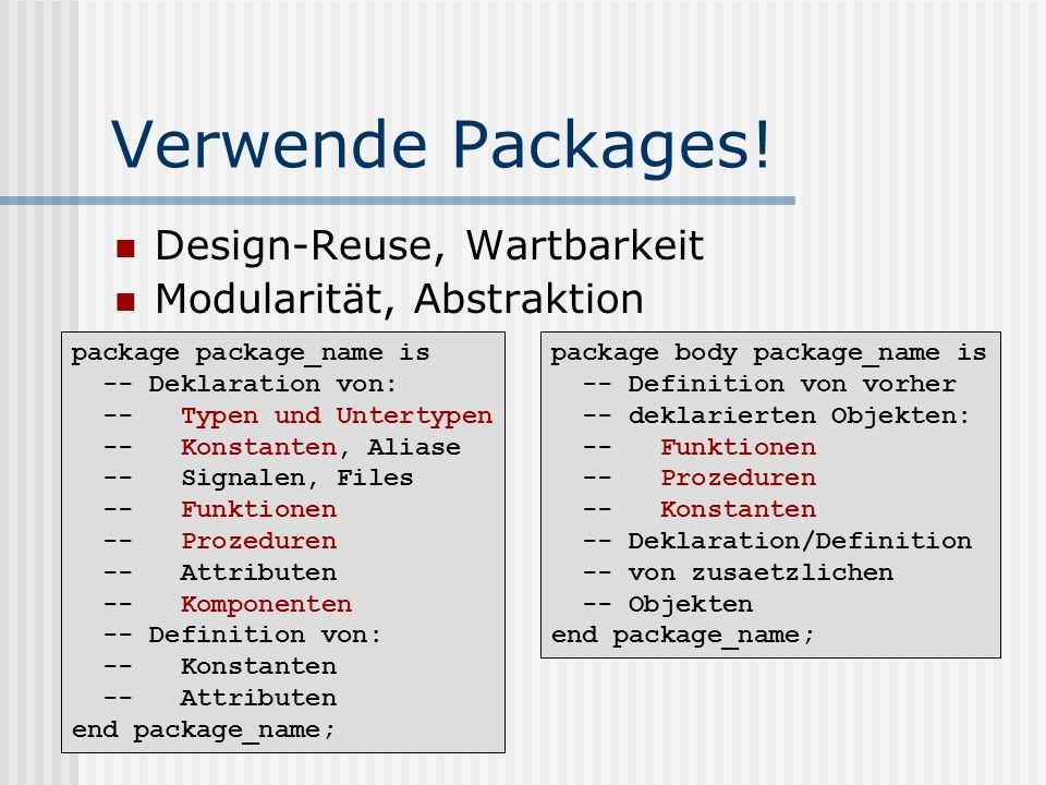 Verwende Packages! Design-Reuse, Wartbarkeit Modularität, Abstraktion