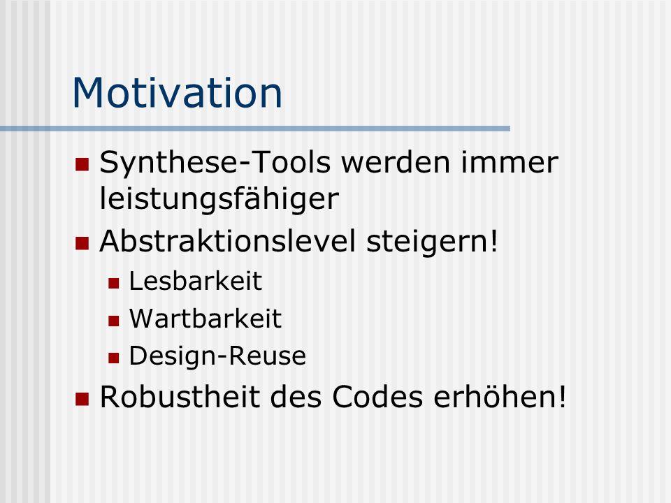 Motivation Synthese-Tools werden immer leistungsfähiger