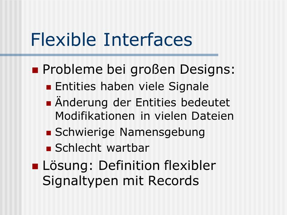 Flexible Interfaces Probleme bei großen Designs: