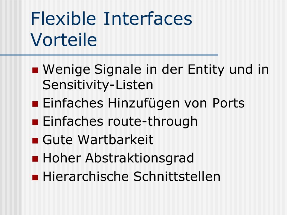 Flexible Interfaces Vorteile