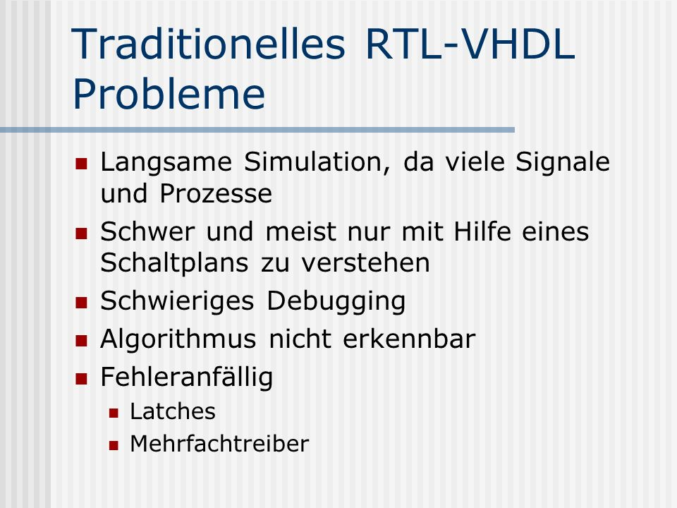 Traditionelles RTL-VHDL Probleme