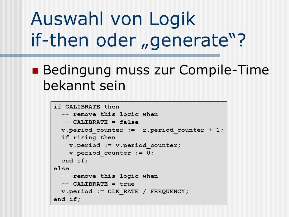 """Auswahl von Logik if-then oder """"generate"""
