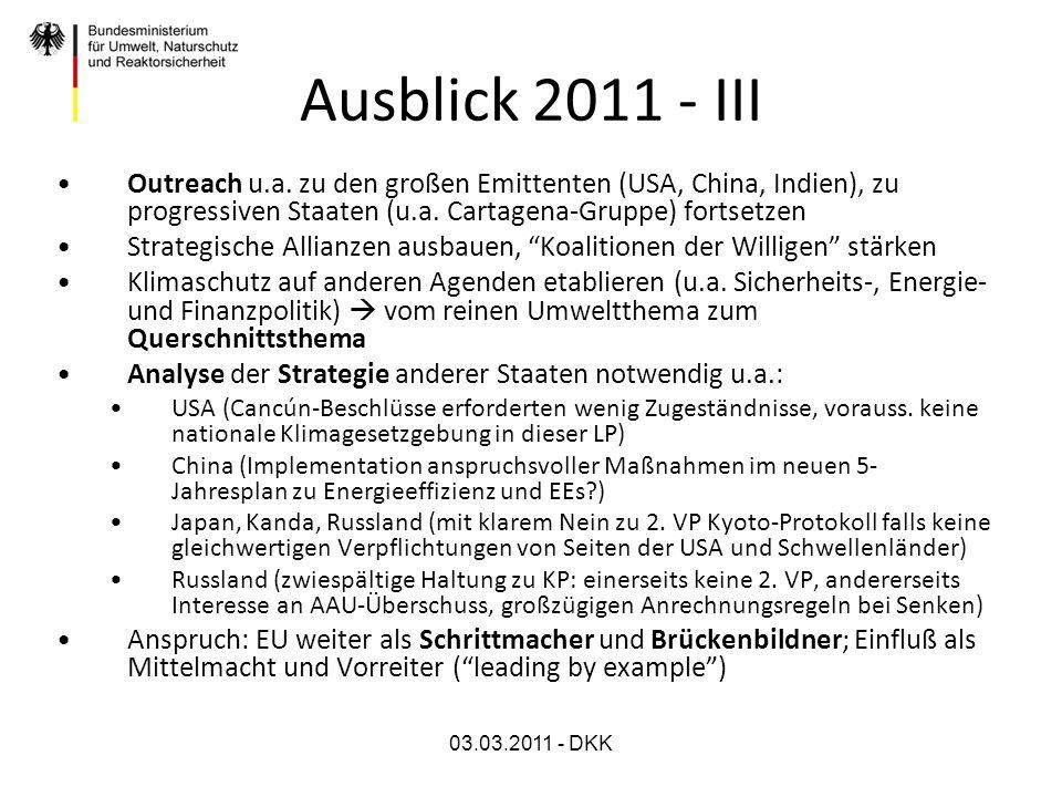 Ausblick 2011 - IIIOutreach u.a. zu den großen Emittenten (USA, China, Indien), zu progressiven Staaten (u.a. Cartagena-Gruppe) fortsetzen.