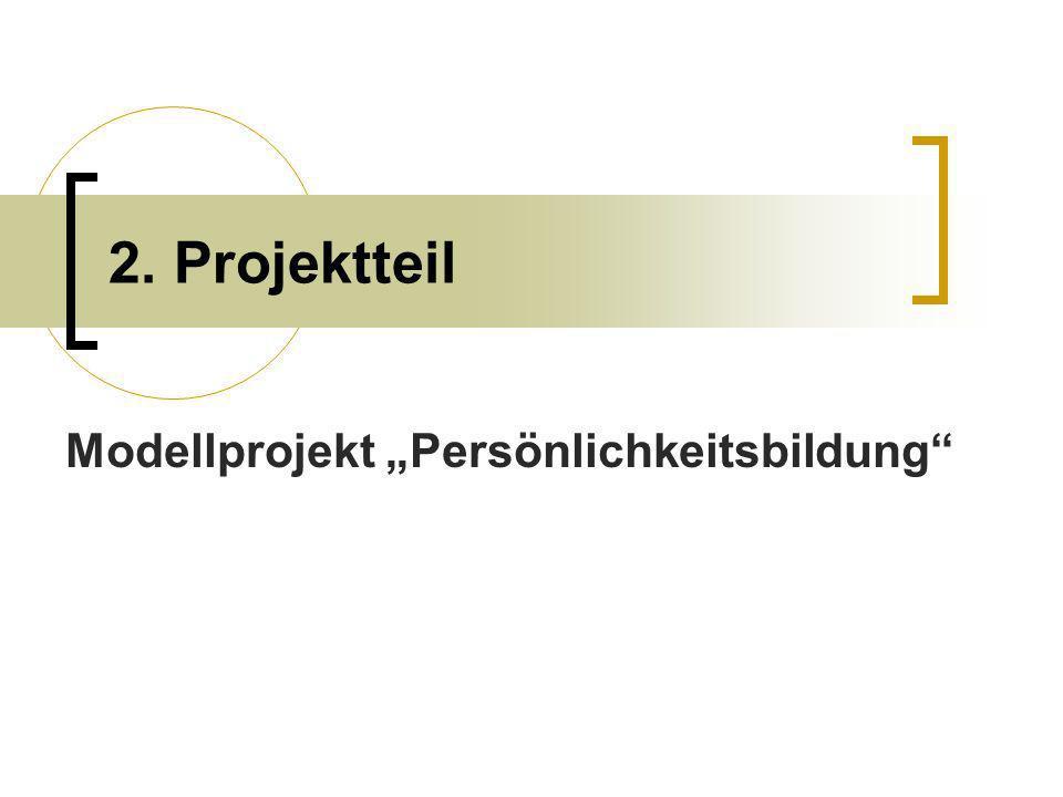"""Modellprojekt """"Persönlichkeitsbildung"""