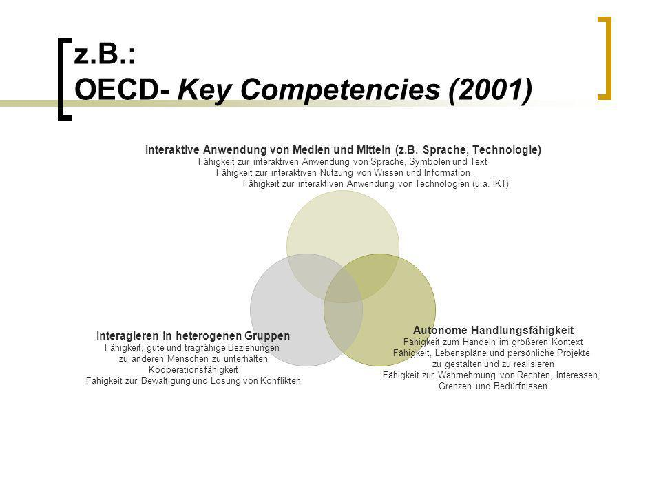 z.B.: OECD- Key Competencies (2001)