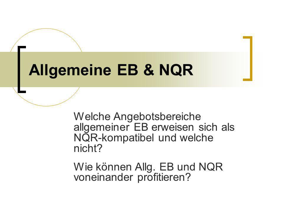 Allgemeine EB & NQR Welche Angebotsbereiche allgemeiner EB erweisen sich als NQR-kompatibel und welche nicht