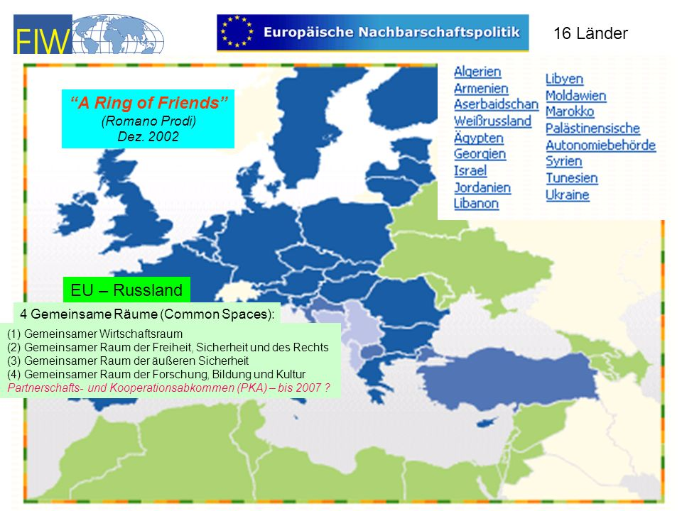 16 Länder A Ring of Friends EU – Russland (Romano Prodi) Dez. 2002