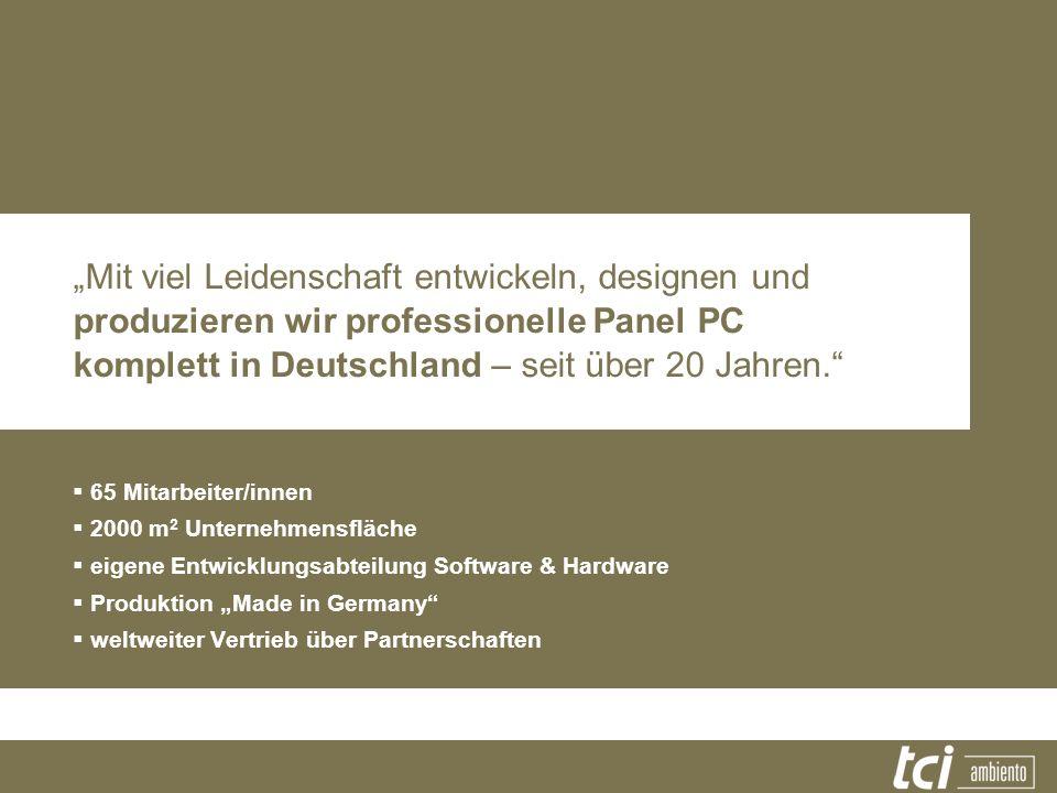 """""""Mit viel Leidenschaft entwickeln, designen und produzieren wir professionelle Panel PC komplett in Deutschland – seit über 20 Jahren."""