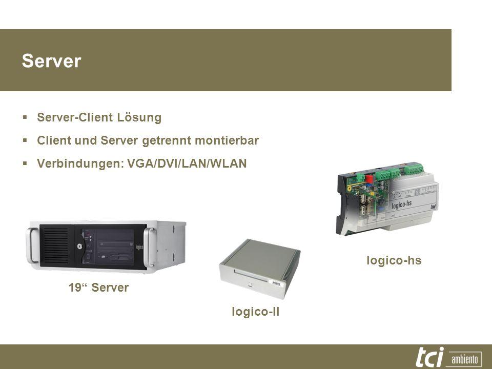 Server Server-Client Lösung Client und Server getrennt montierbar