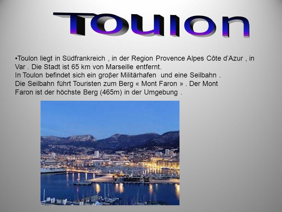 ToulonToulon liegt in Südfrankreich , in der Region Provence Alpes Côte d'Azur , in Var . Die Stadt ist 65 km von Marseille entfernt.
