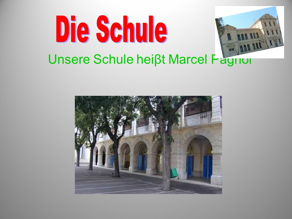 Unsere Schule heiβt Marcel Pagnol