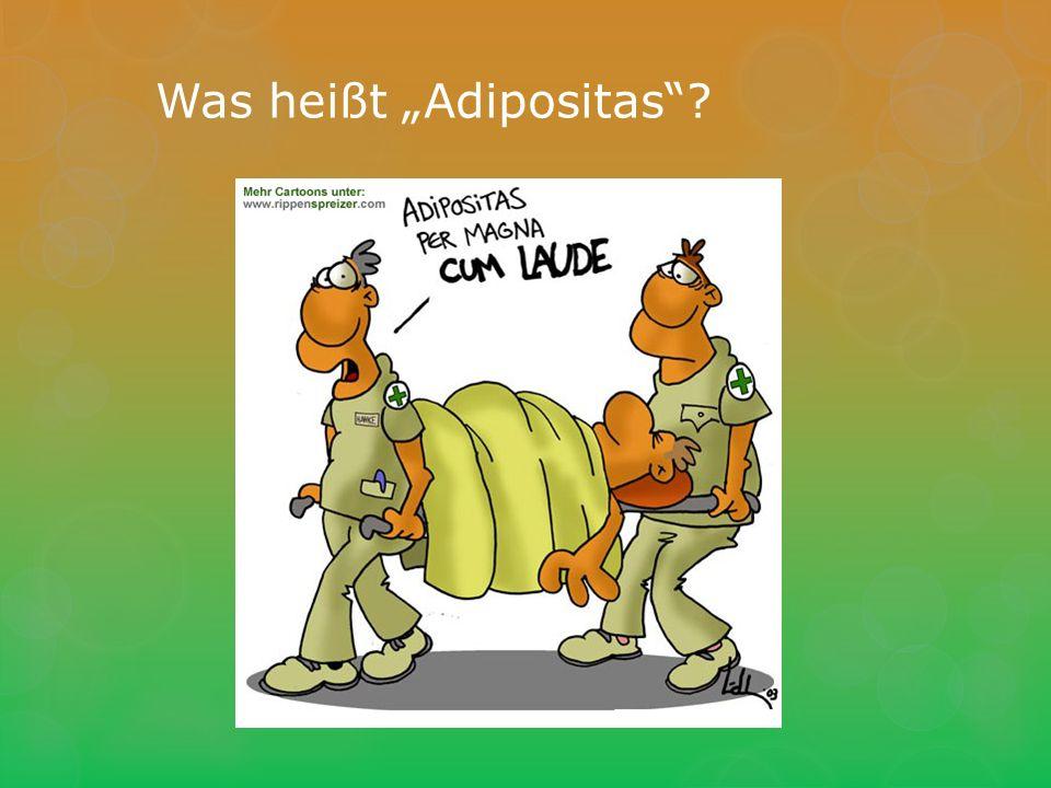 "Was heißt ""Adipositas"