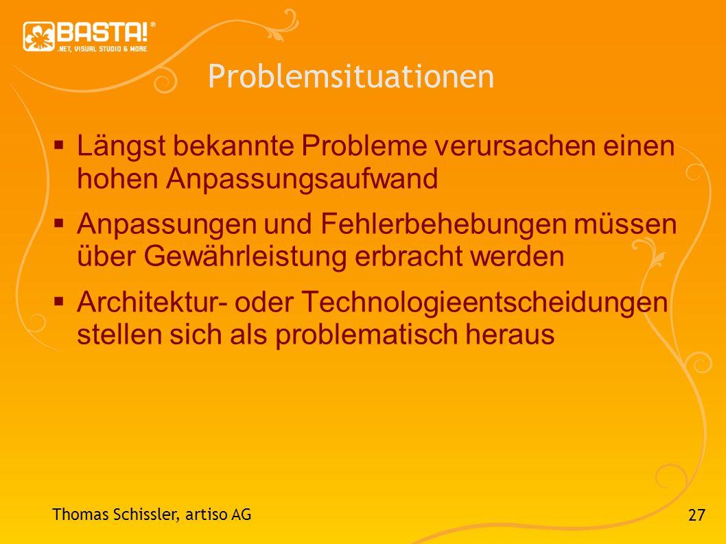 Problemsituationen Längst bekannte Probleme verursachen einen hohen Anpassungsaufwand.
