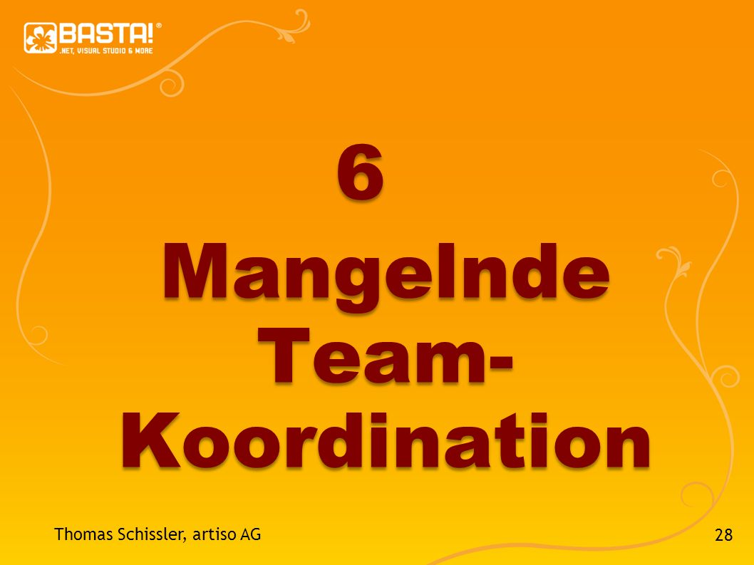 6 Mangelnde Team- Koordination