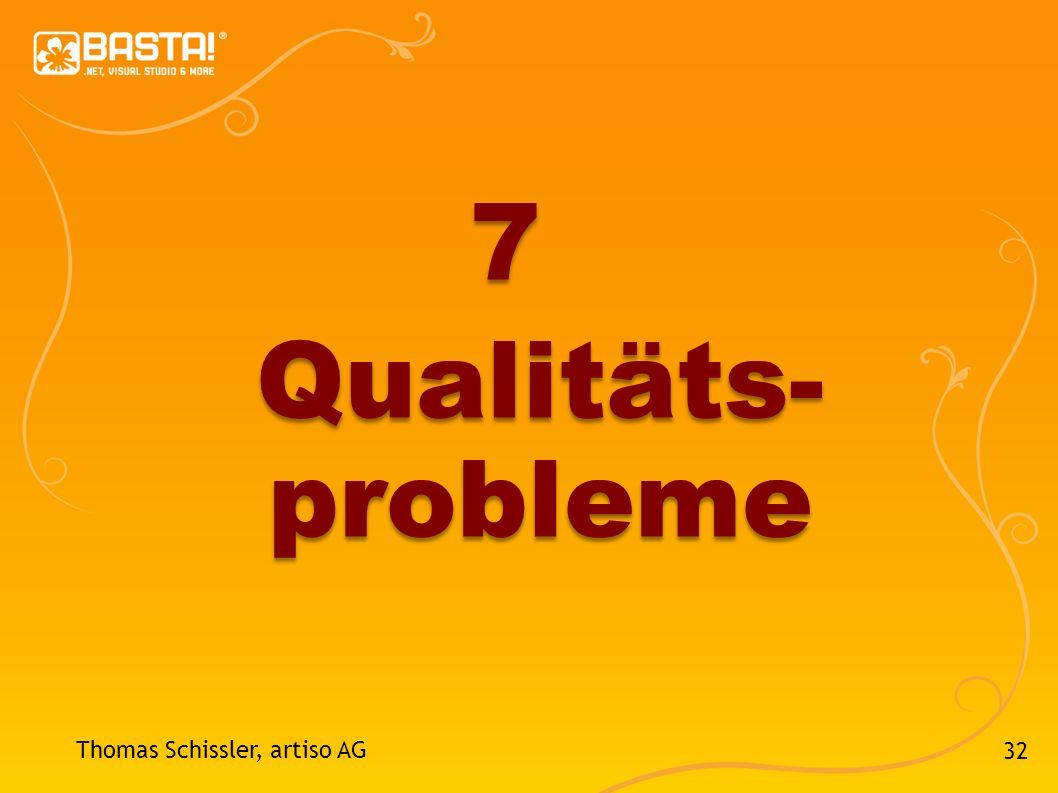 7 Qualitäts- probleme Thomas Schissler, artiso AG