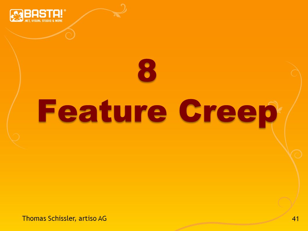 8 Feature Creep Thomas Schissler, artiso AG