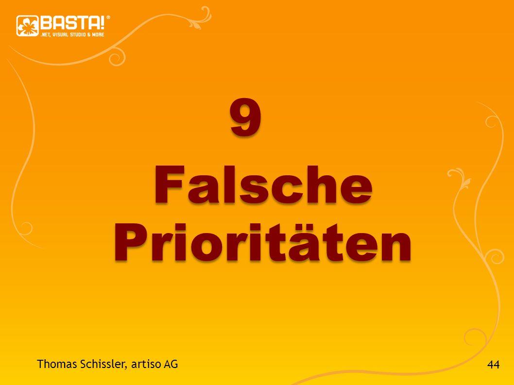 9 Falsche Prioritäten Thomas Schissler, artiso AG