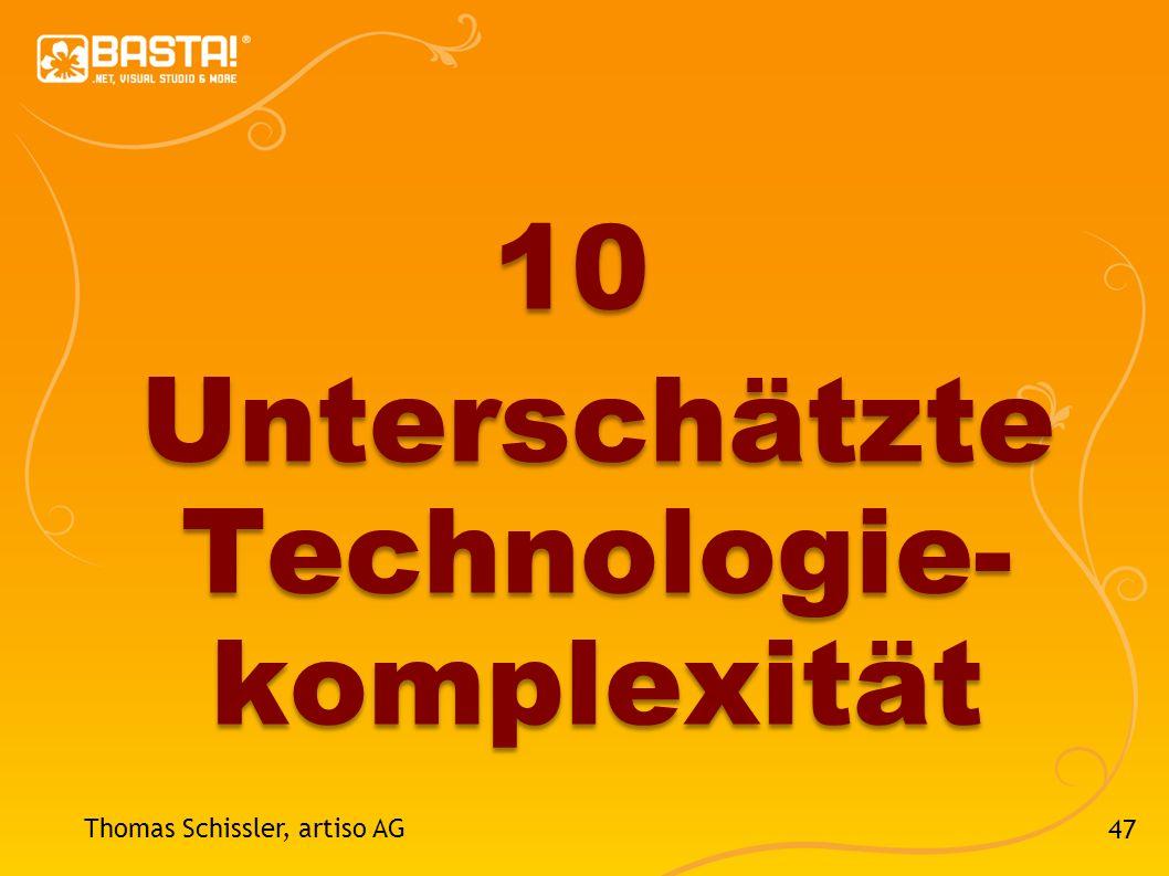 10 Unterschätzte Technologie- komplexität