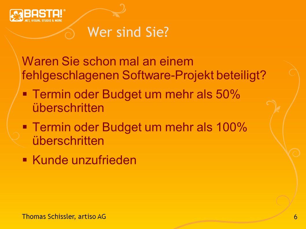Wer sind Sie Waren Sie schon mal an einem fehlgeschlagenen Software-Projekt beteiligt Termin oder Budget um mehr als 50% überschritten.
