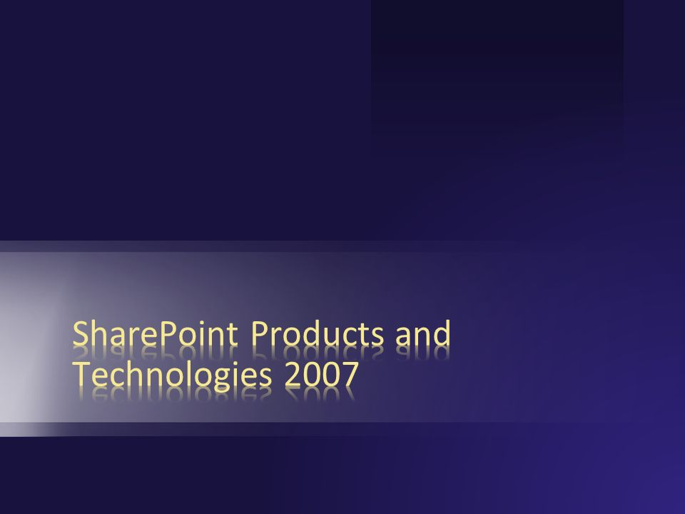 SharePoint Products and Technologies 2007