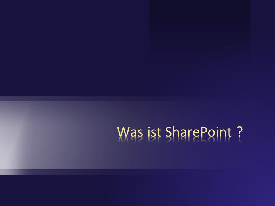 Was ist SharePoint 3/28/2017 7:01 PM