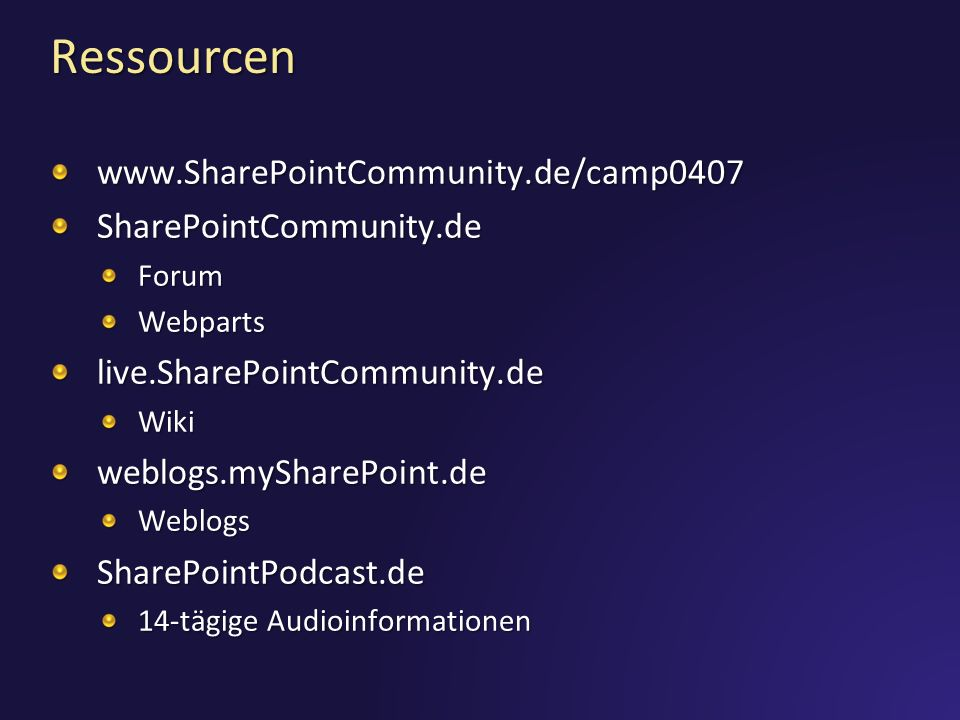 Ressourcen www.SharePointCommunity.de/camp0407 SharePointCommunity.de