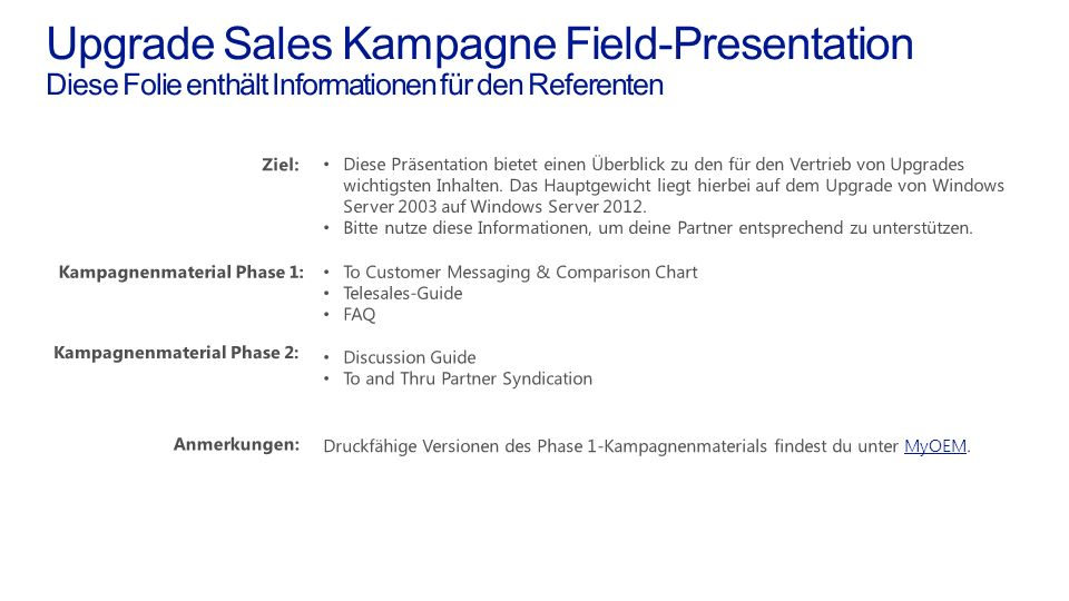 Upgrade Sales Kampagne Field-Presentation Diese Folie enthält Informationen für den Referenten